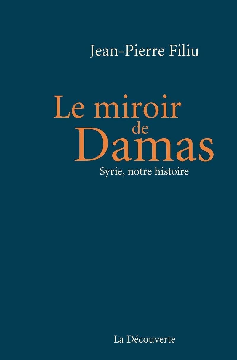 Le miroir de Damas - Jean-Pierre FILIU