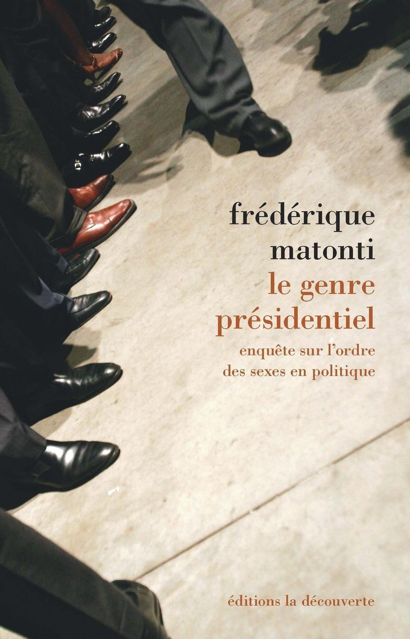 Le genre présidentiel - Frédérique MATONTI