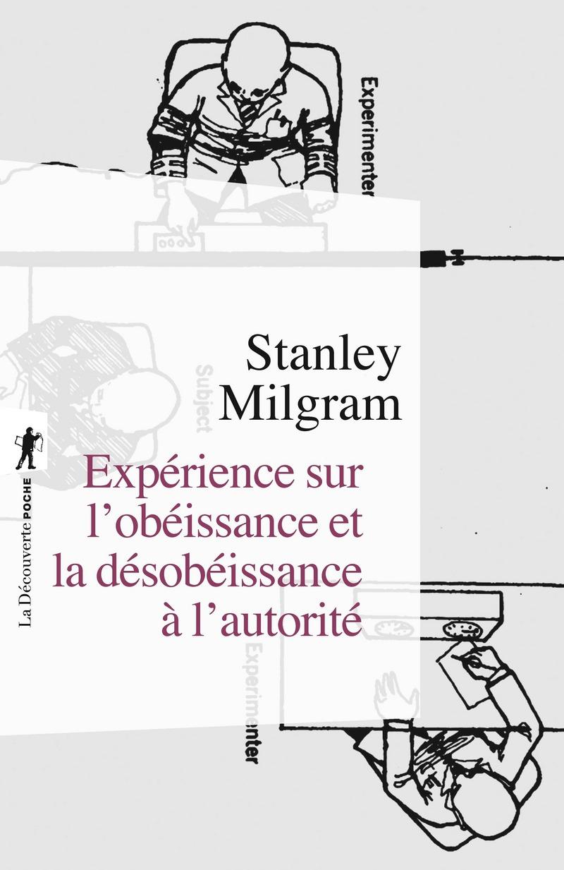 Expérience sur l'obéissance et la désobéissance à l'autorité - Stanley MILGRAM