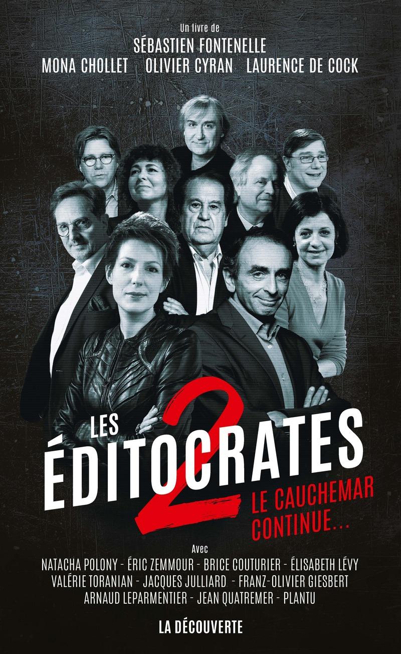 Les éditocrates 2 - Sébastien FONTENELLE, Olivier CYRAN, Mona CHOLLET, Laurence DE COCK