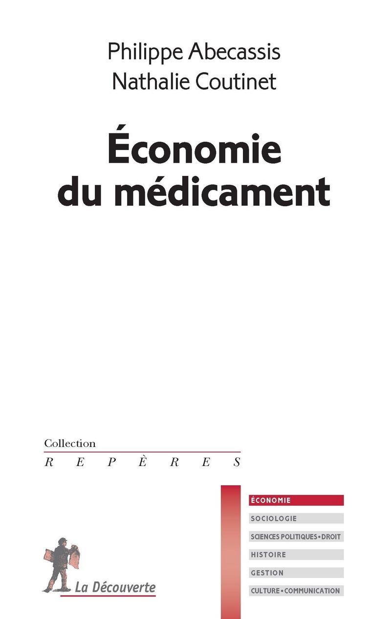 Économie du médicament - Nathalie COUTINET, Philippe ABECASSIS