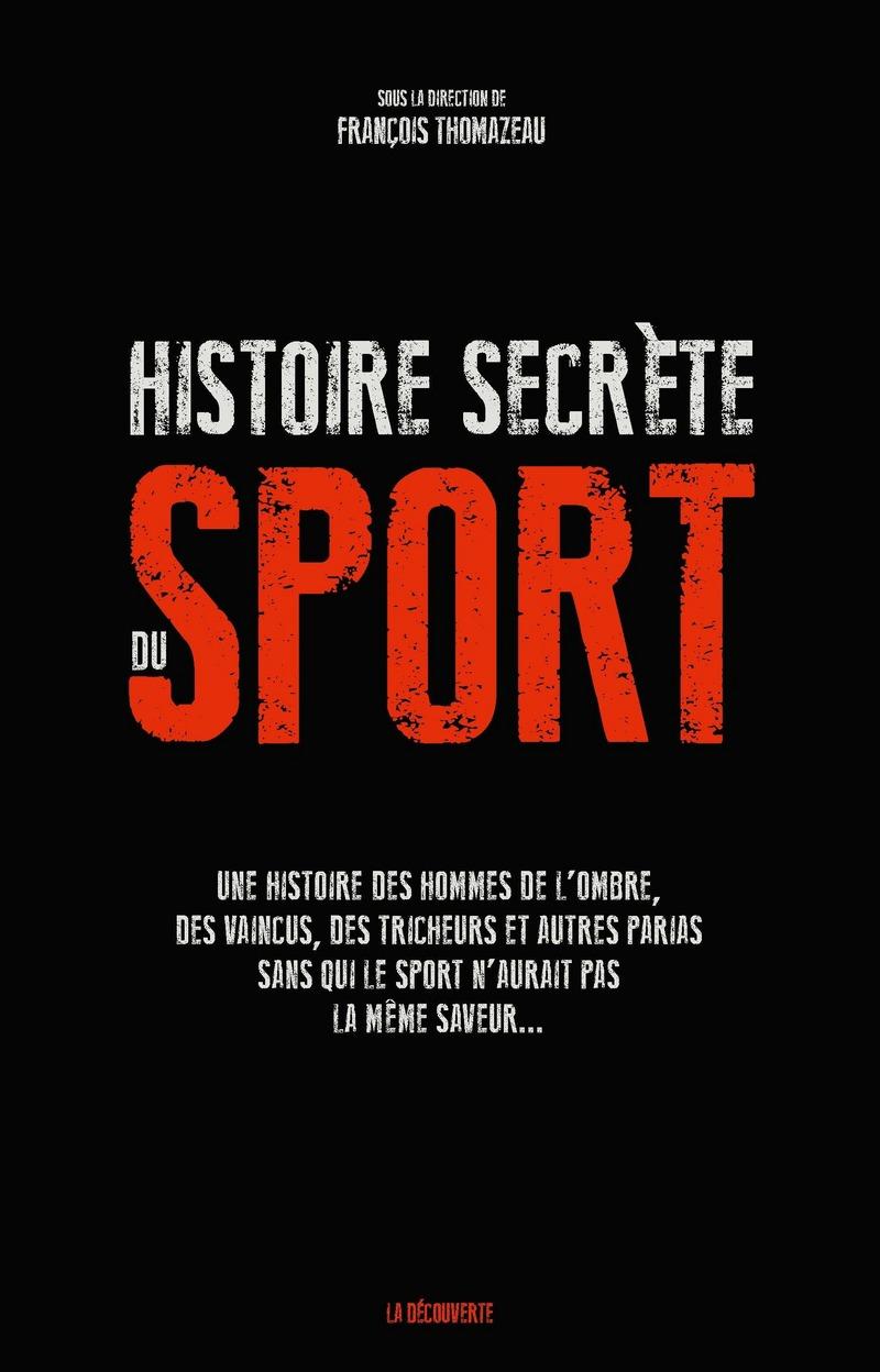 Histoire secrète du sport - François THOMAZEAU