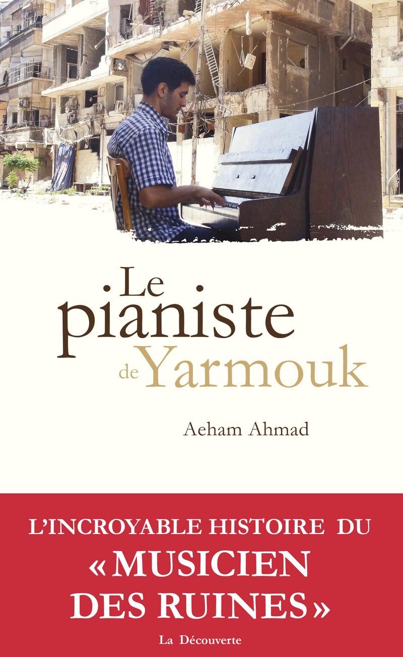 Le pianiste de Yarmouk - Aeham AHMAD