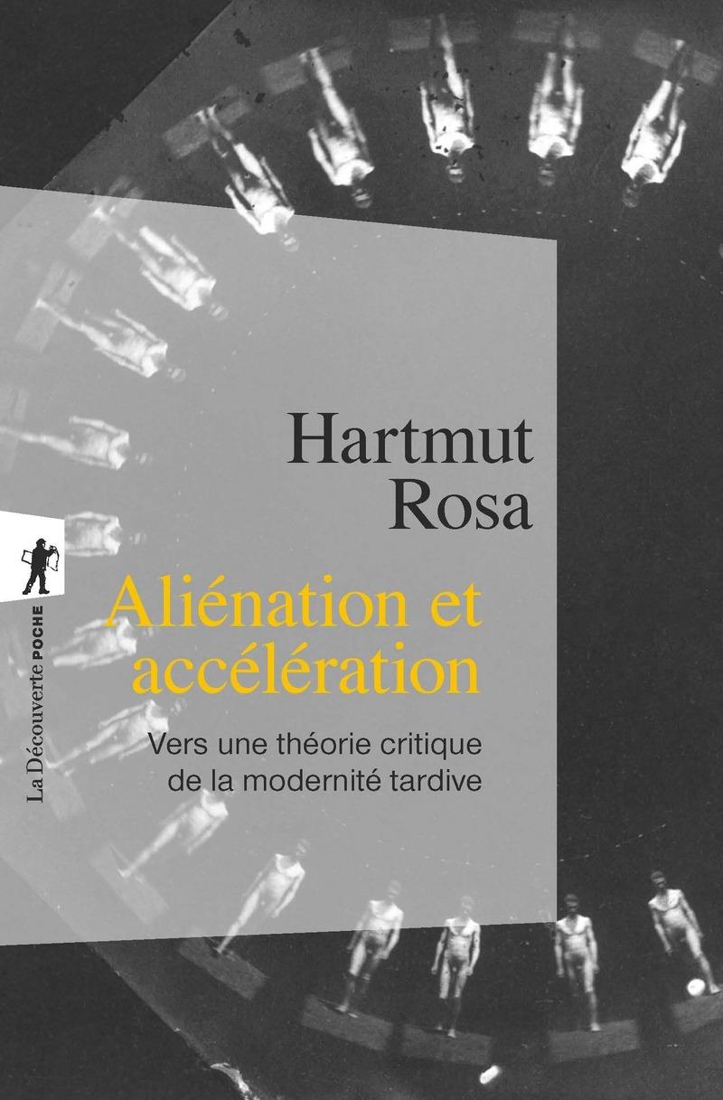 Aliénation et accélération - Hartmut ROSA