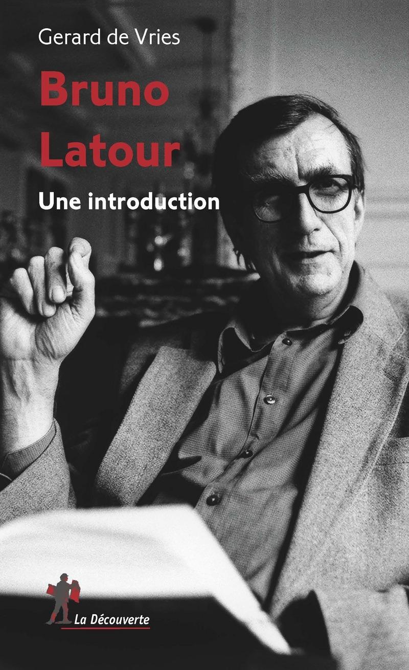 Bruno Latour - Gerard de VRIES