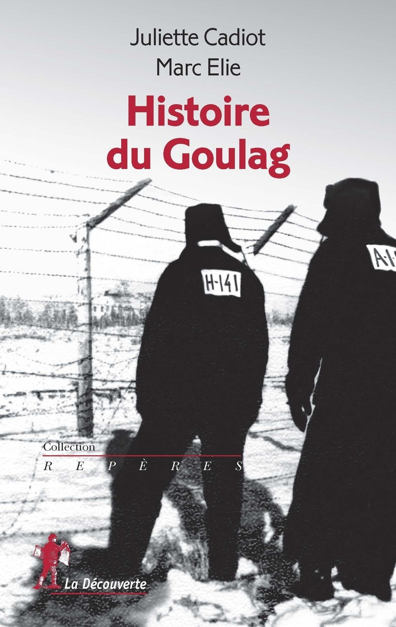 Histoire du Goulag - Juliette CADIOT, Marc ELIE