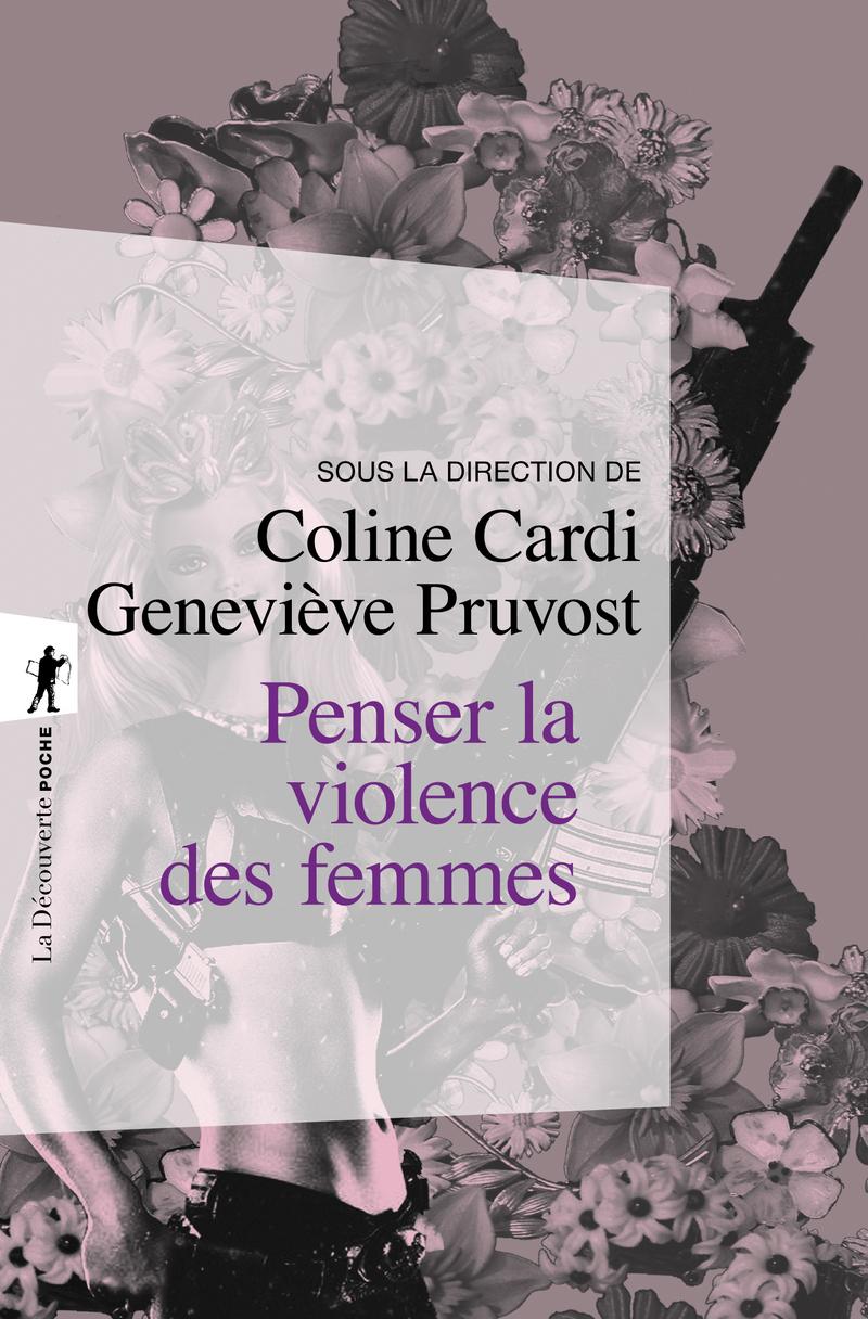 Penser la violence des femmes - Coline CARDI, Geneviève PRUVOST