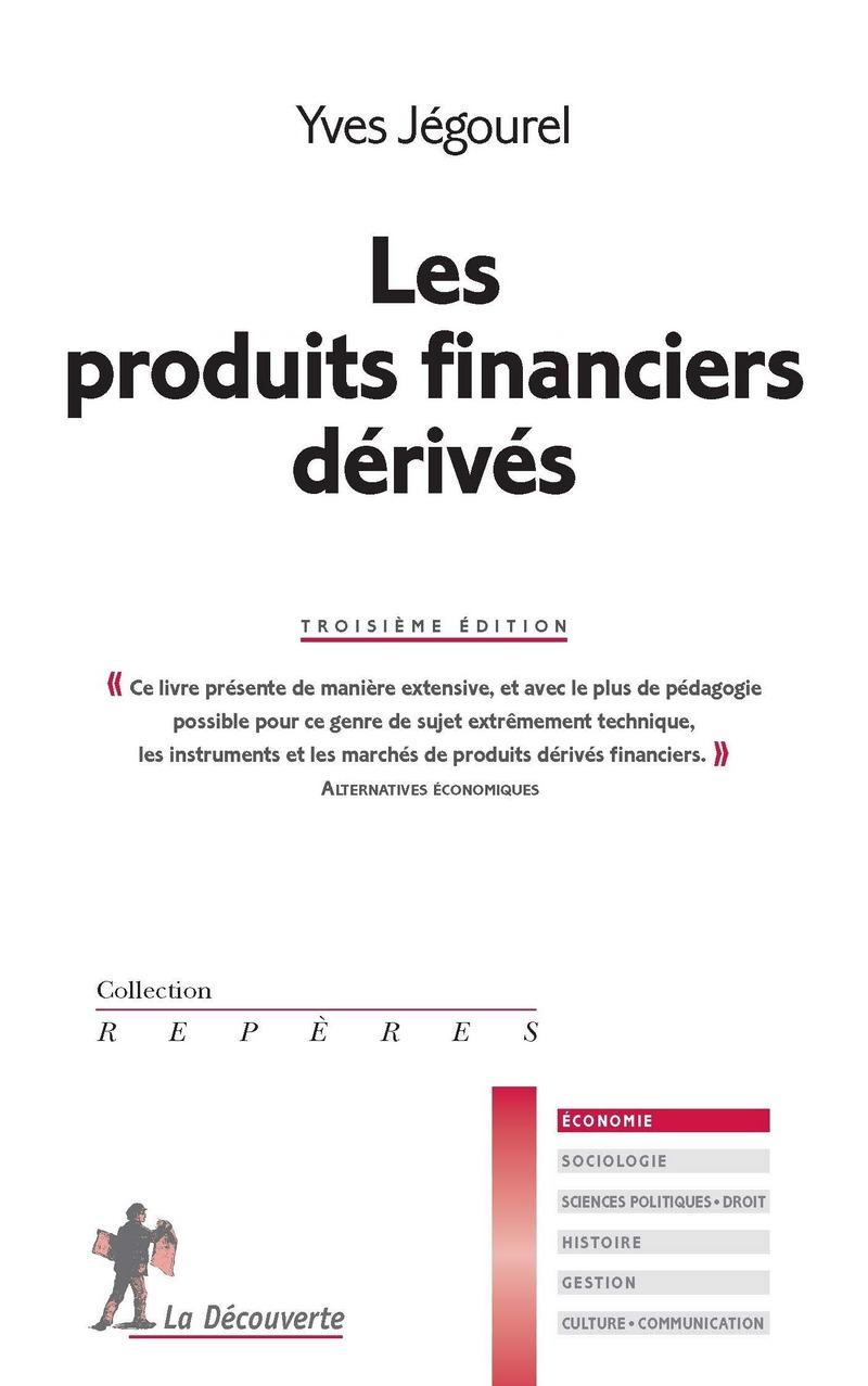 Les produits financiers dérivés - Yves JÉGOUREL
