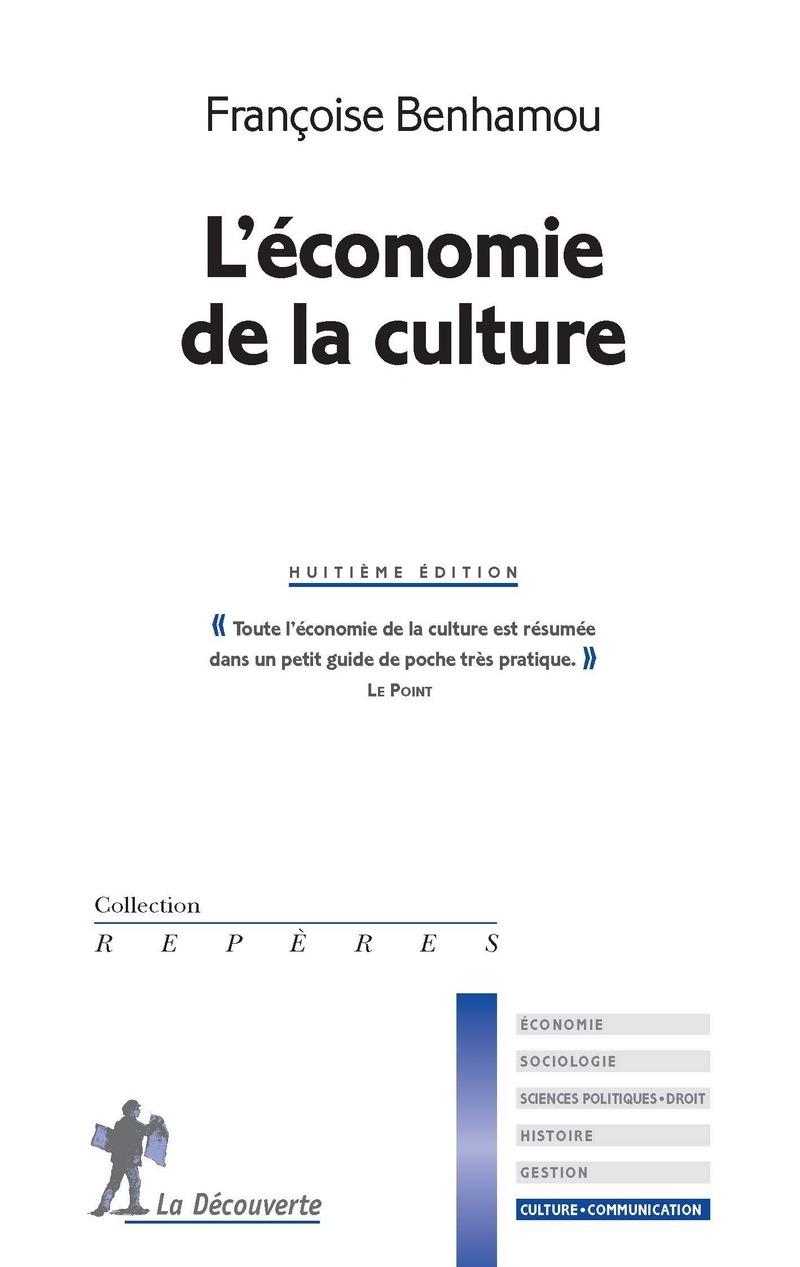 L'économie de la culture - Françoise BENHAMOU