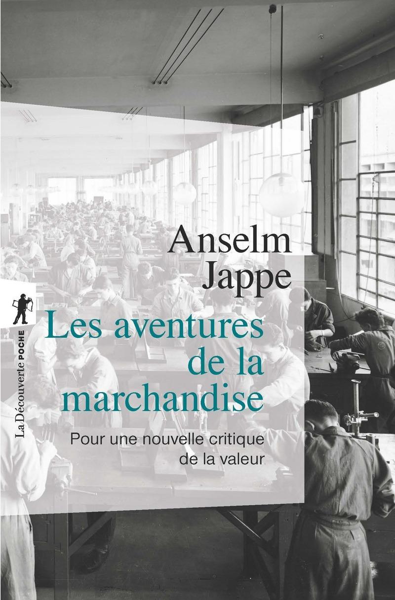Les aventures de la marchandise - Anselm JAPPE