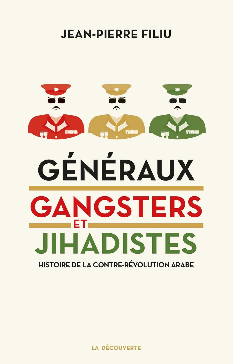 Généraux, gangsters et jihadistes - Jean-Pierre FILIU