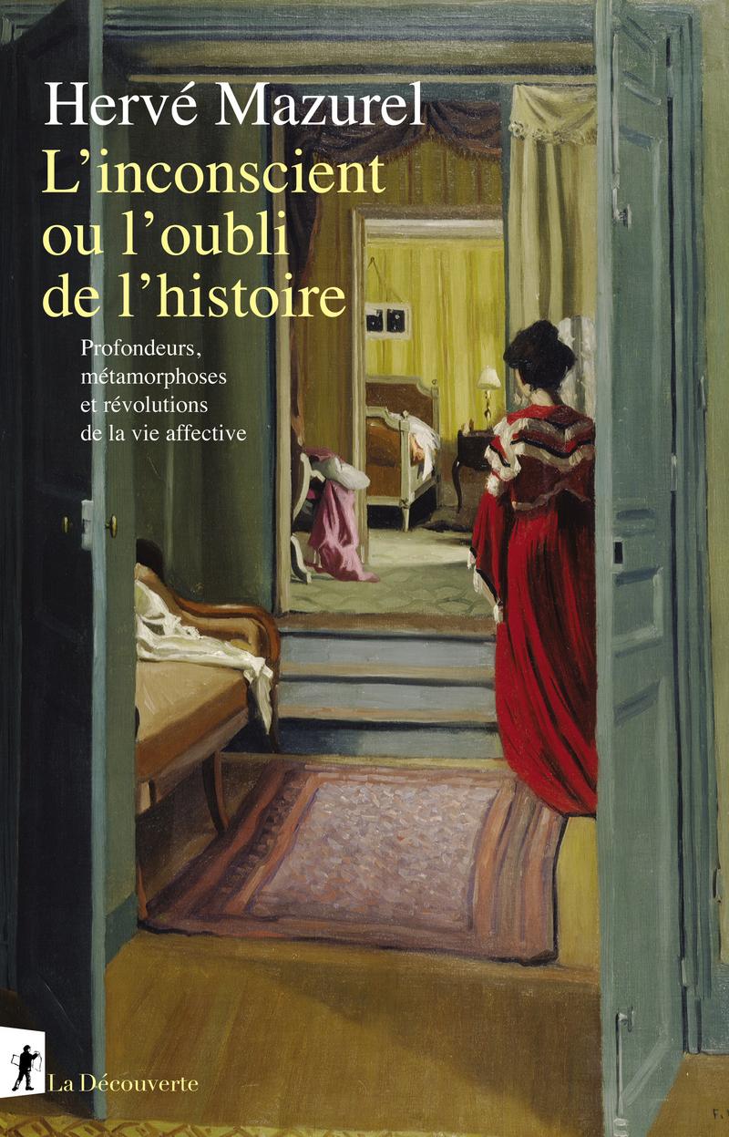 L'inconscient ou l'oubli de l'histoire - Hervé MAZUREL