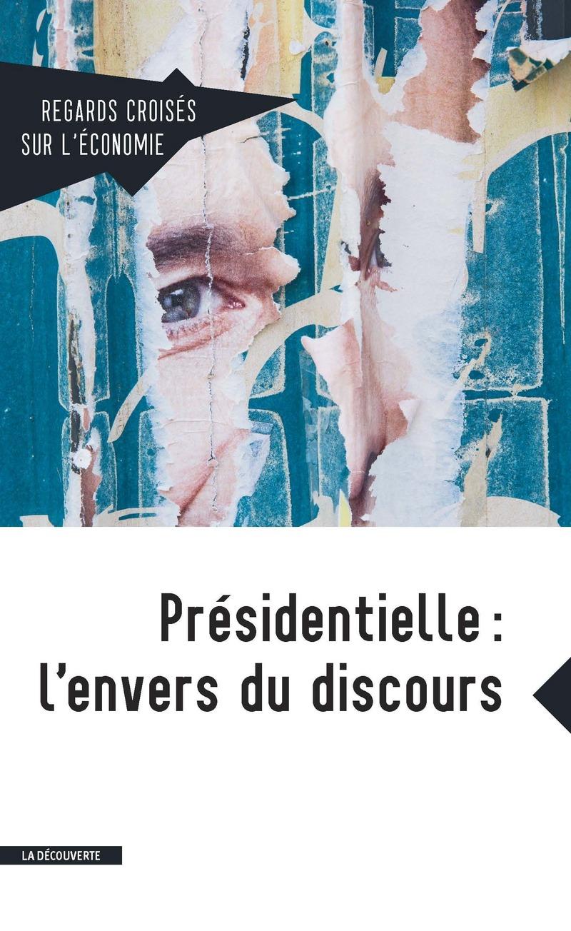 Présidentielle : l'envers du discours -  REVUE REGARDS CROISÉS SUR L'ÉCONOMIE