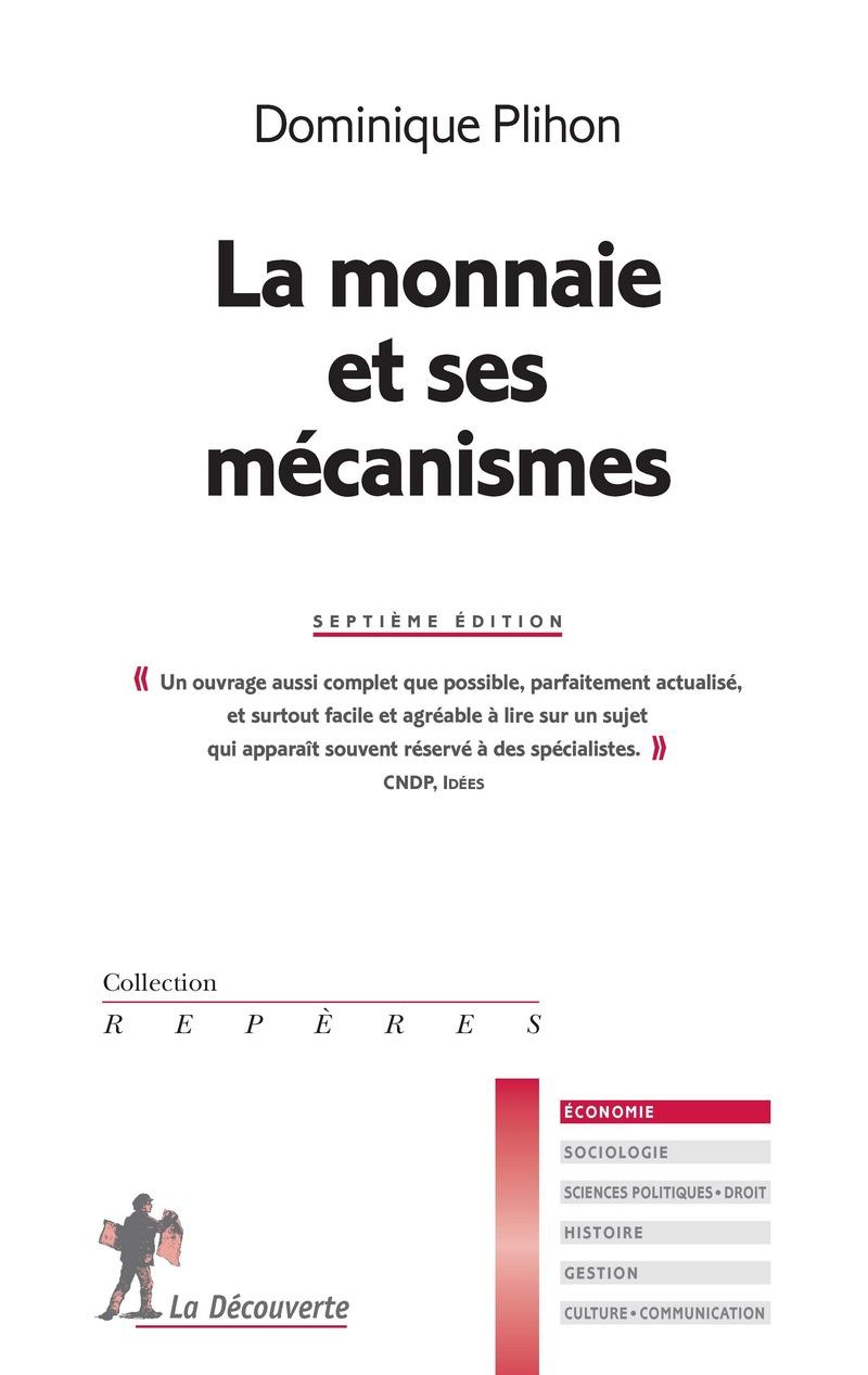 La monnaie et ses mécanismes - Dominique PLIHON