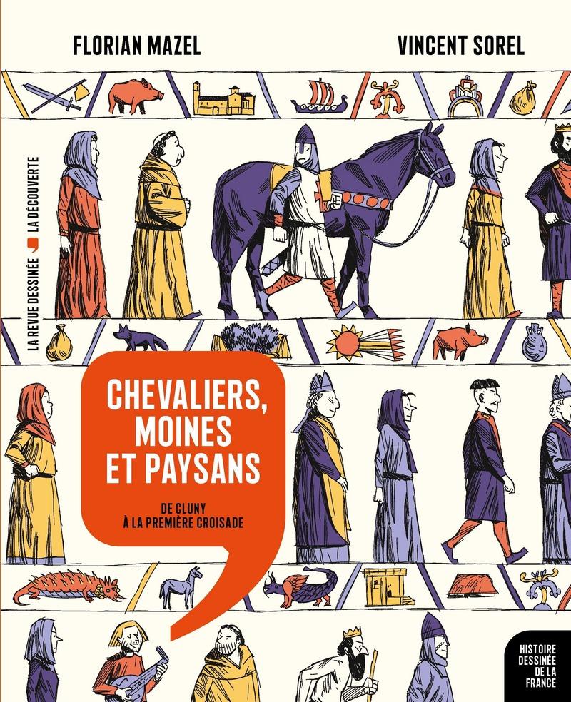 Chevaliers, moines et paysans - Florian MAZEL, Vincent SOREL