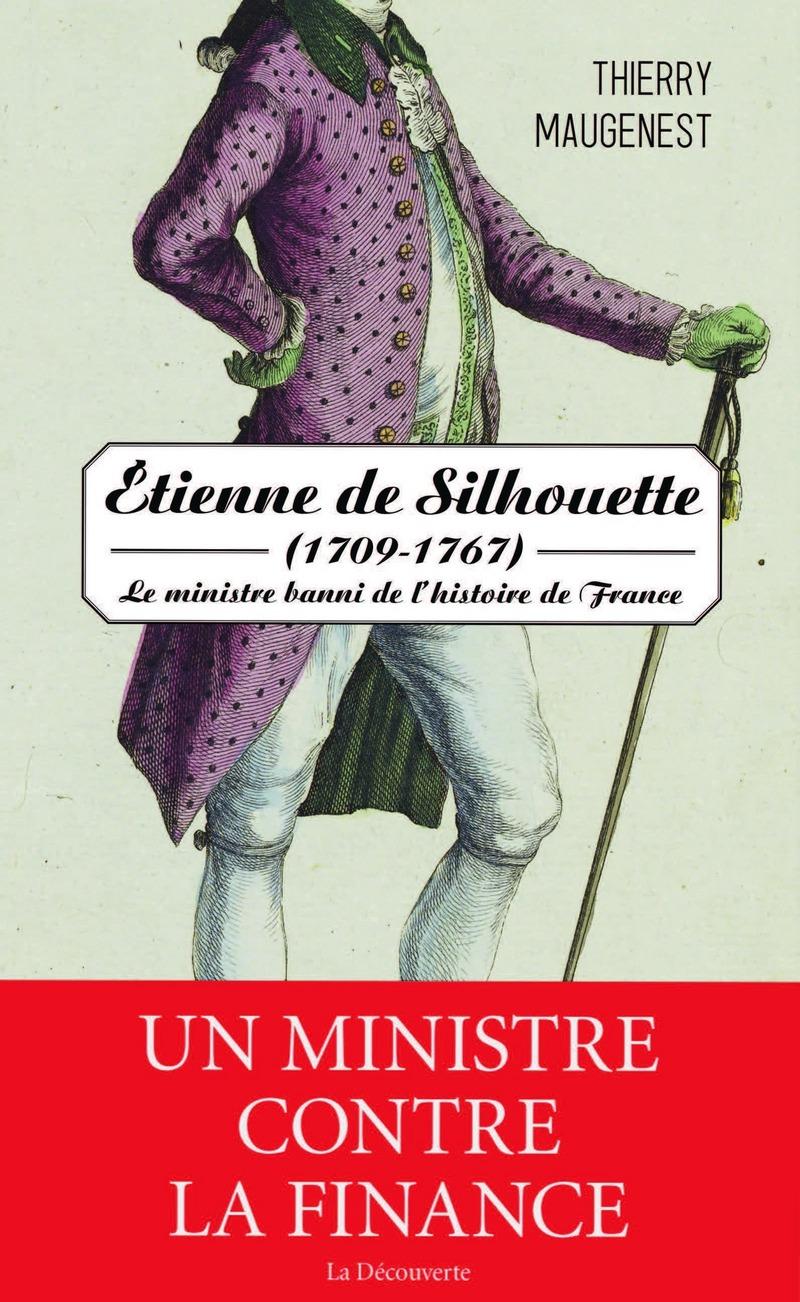 Étienne de Silhouette (1709-1767) - Thierry MAUGENEST
