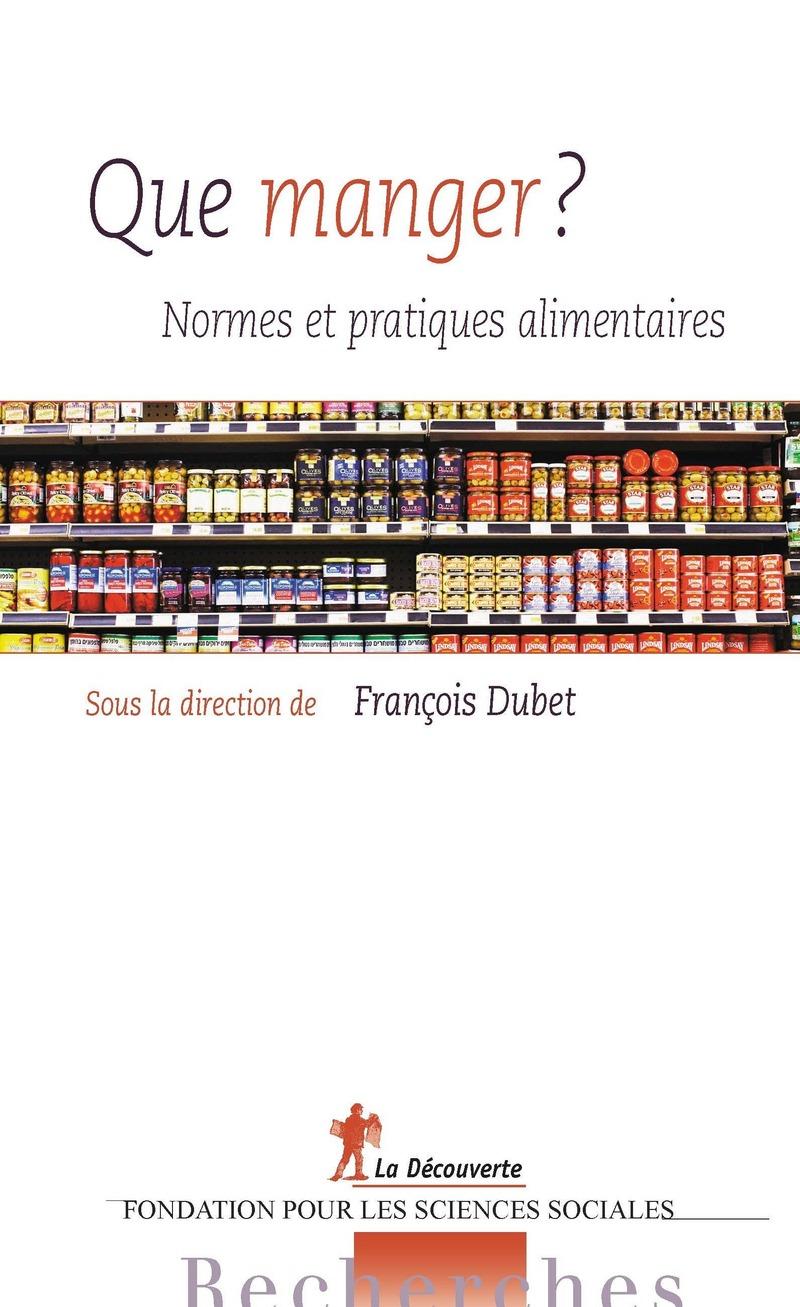 Que manger ? - François DUBET