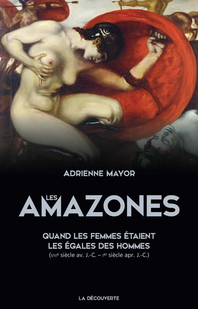 Les Amazones - Adrienne MAYOR
