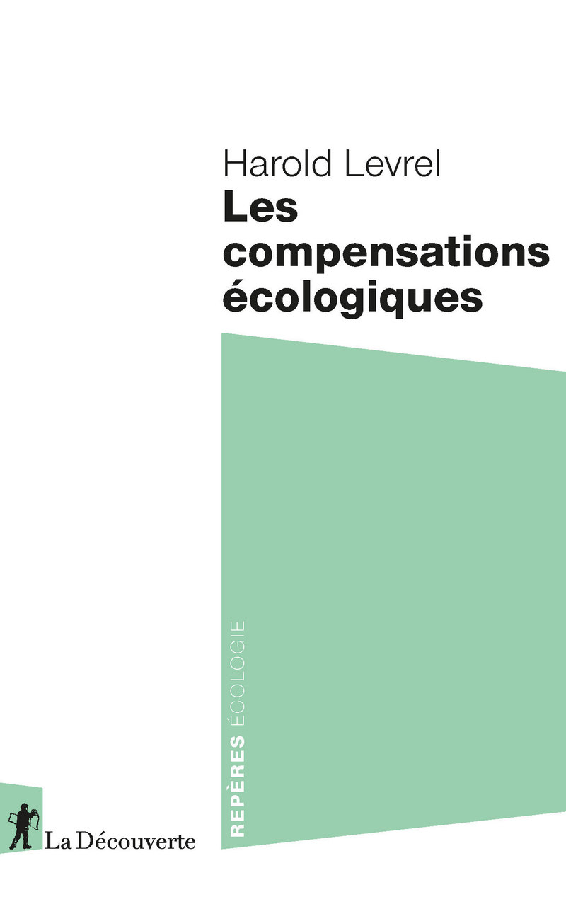 Les compensations écologiques - Harold LEVREL
