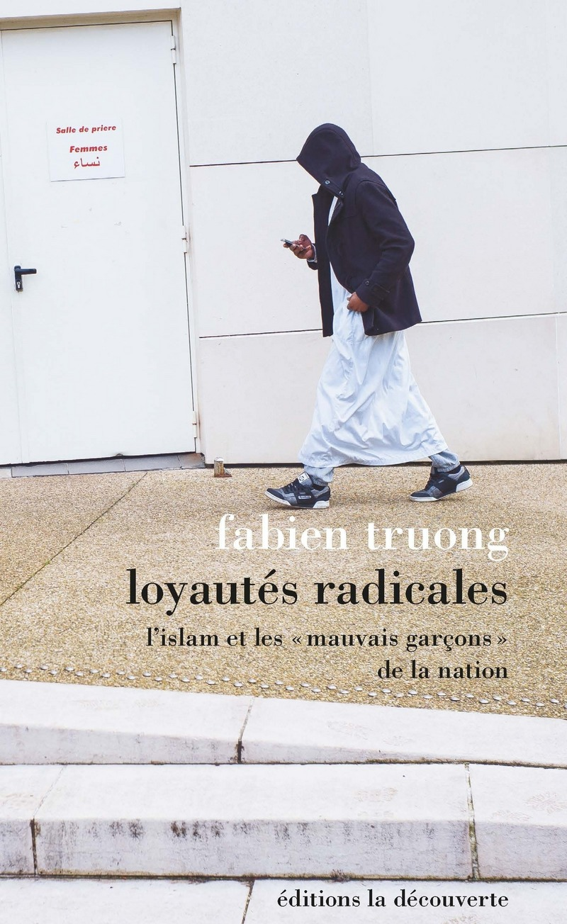 Loyautés radicales - Fabien TRUONG
