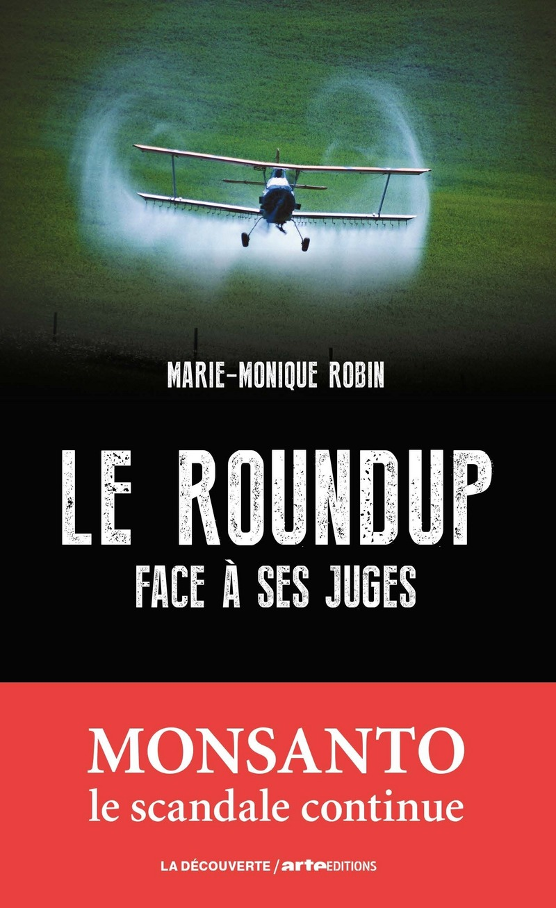 Le Roundup face à ses juges - Marie-Monique ROBIN