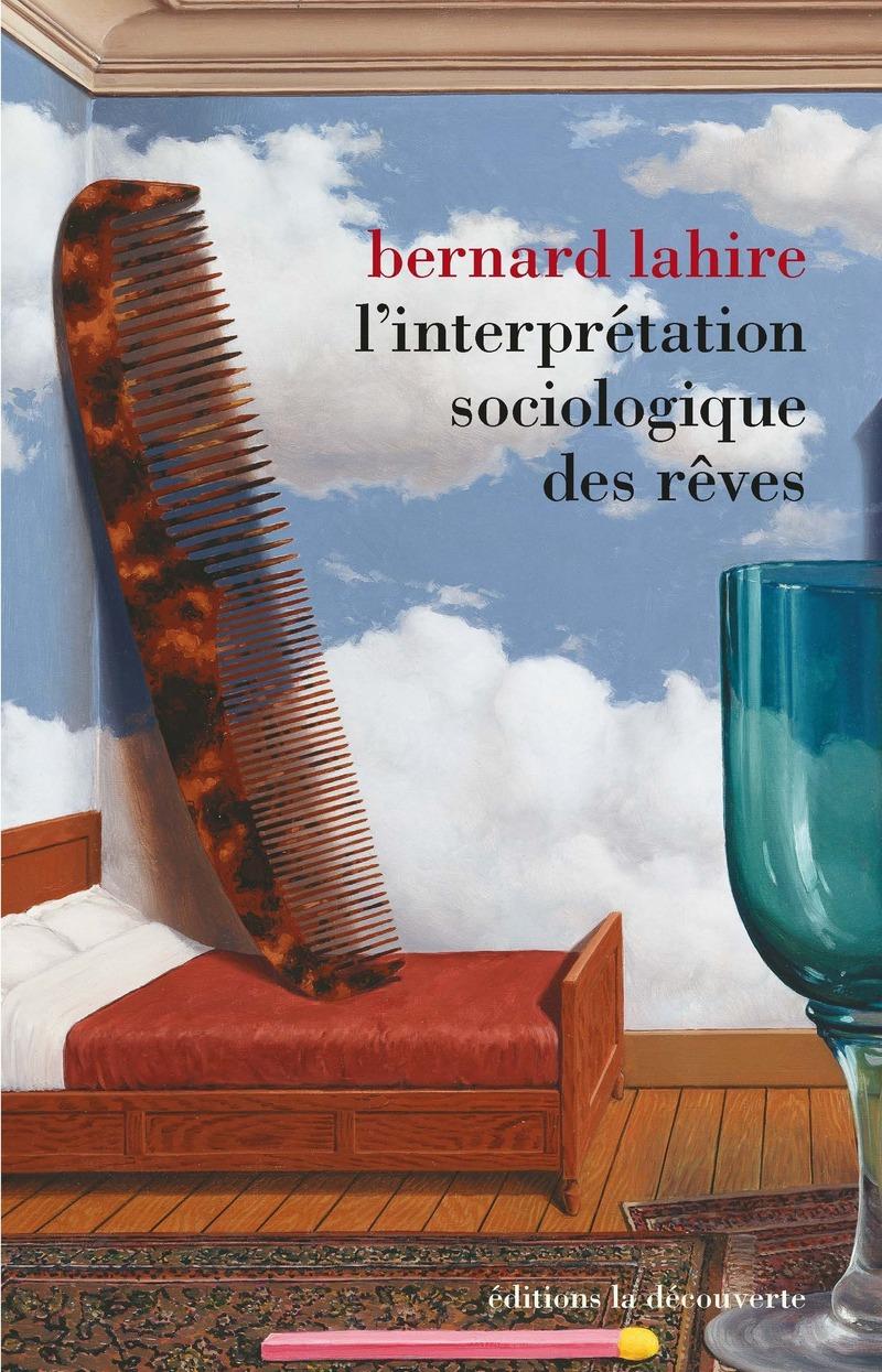 L'interprétation sociologique des rêves - Bernard LAHIRE