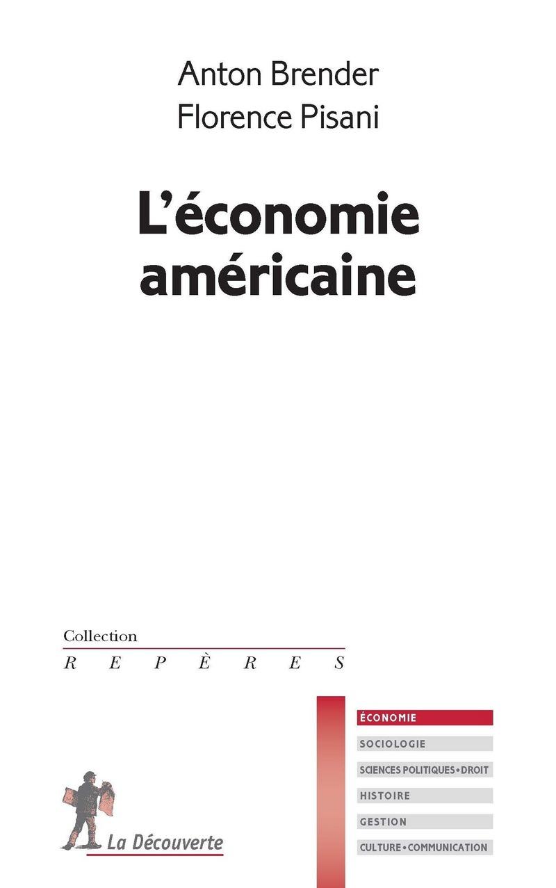 L'économie américaine - Anton BRENDER, Florence PISANI