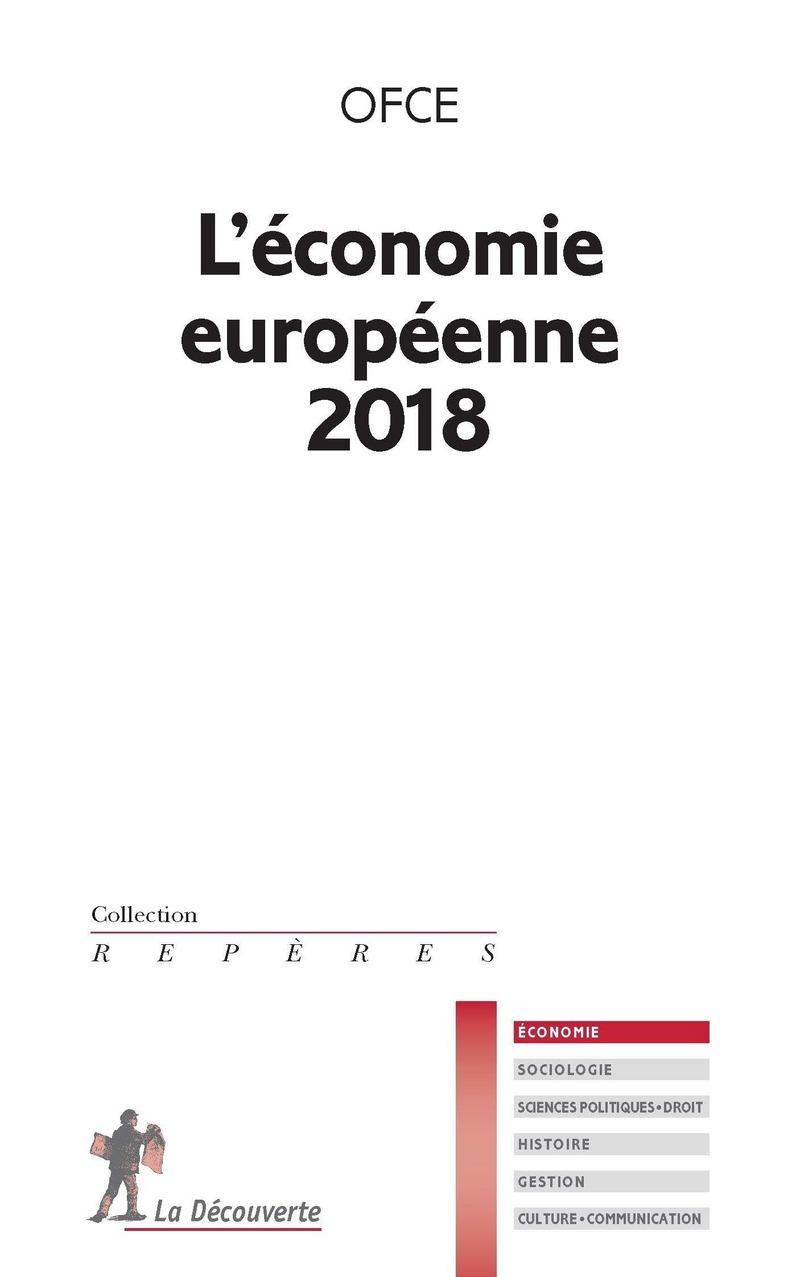 L'économie européenne 2018 -  OBSERVATOIRE FRANÇAIS DES CONJONCTURES ÉCONOMIQUES (OFCE)