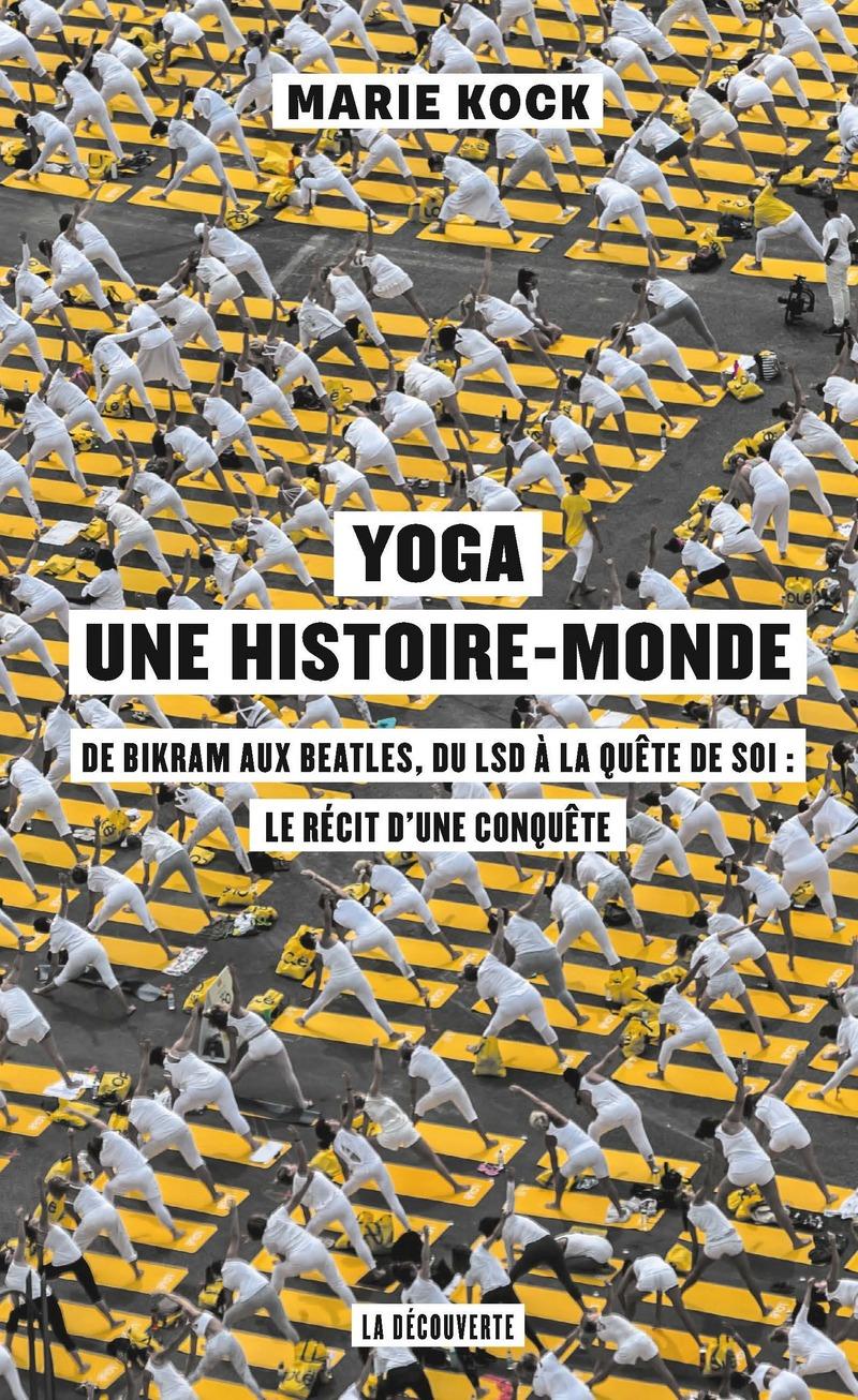 Yoga, une histoire-monde - Marie KOCK