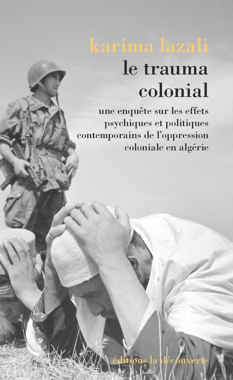 """Résultat de recherche d'images pour """"Le trauma colonial - Karima Lazali"""""""