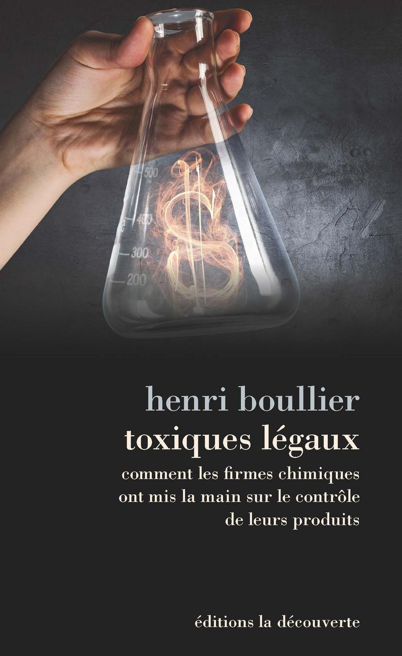 Toxiques légaux - Henri BOULLIER