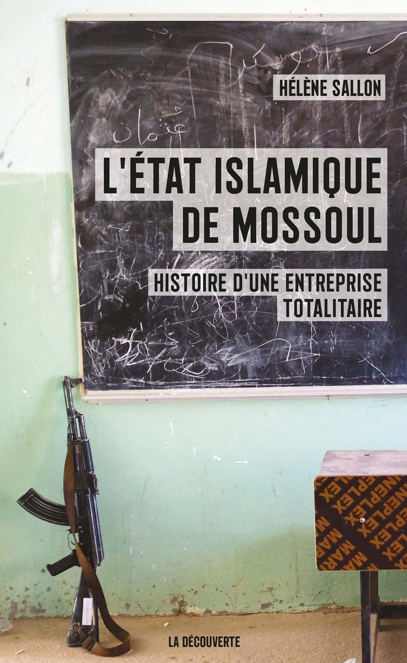 L'État islamique de Mossoul - Hélène SALLON