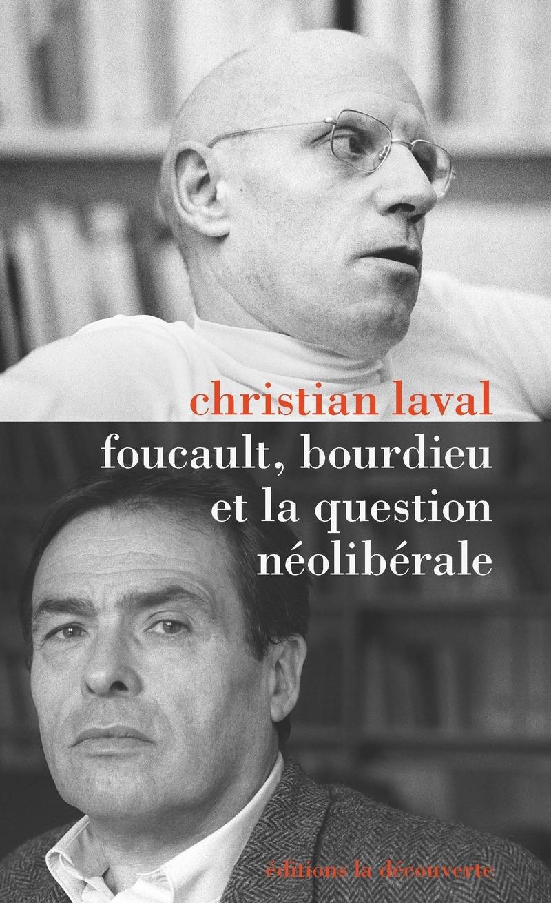 Foucault, Bourdieu et la question néolibérale - Christian LAVAL