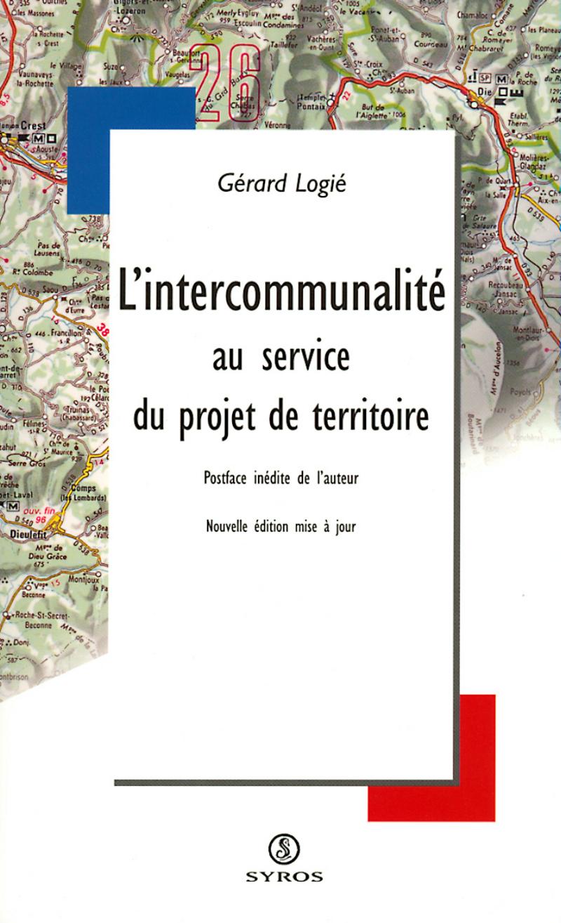 L'intercommunalité au service du projet de territoire - Gérard LOGIÉ
