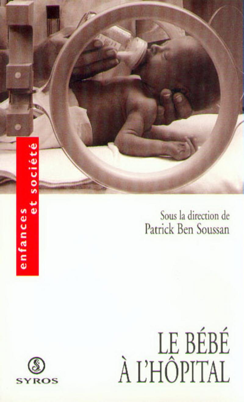 Le bébé à l'hôpital - Patrick BEN SOUSSAN