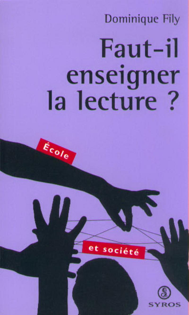 Faut Il Enseigner La Lecture Dominique Fily Editions La Decouverte