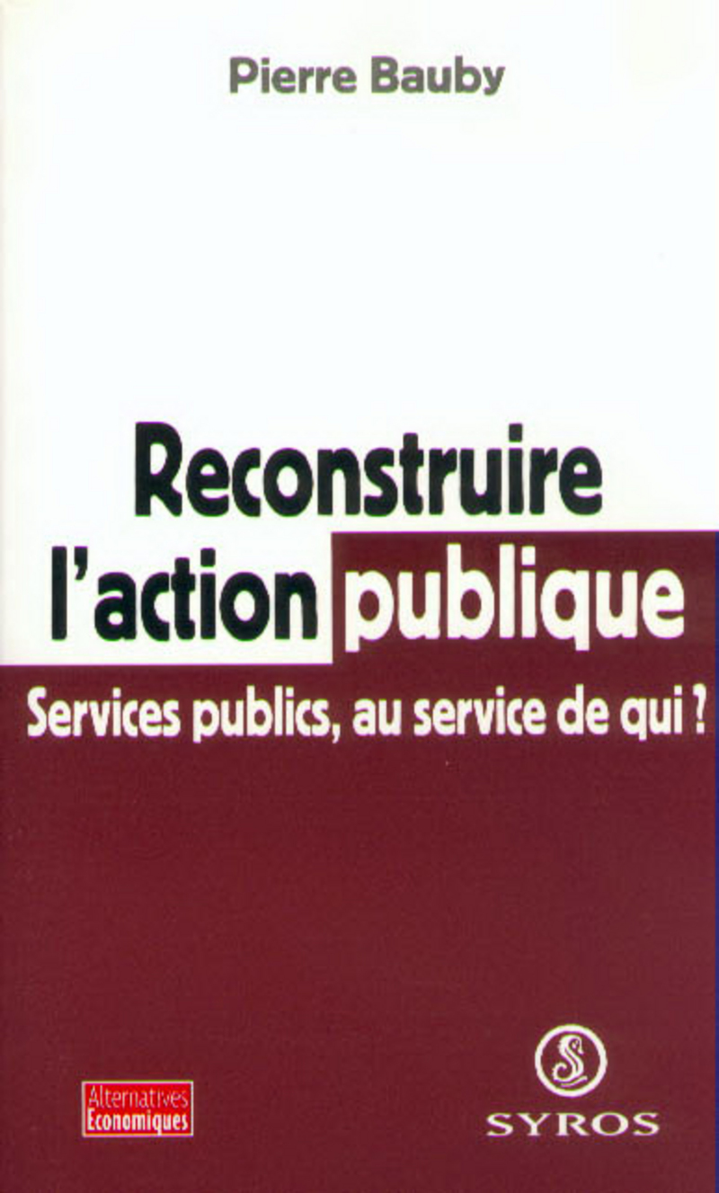 Reconstruire l'action publique - Pierre BAUBY