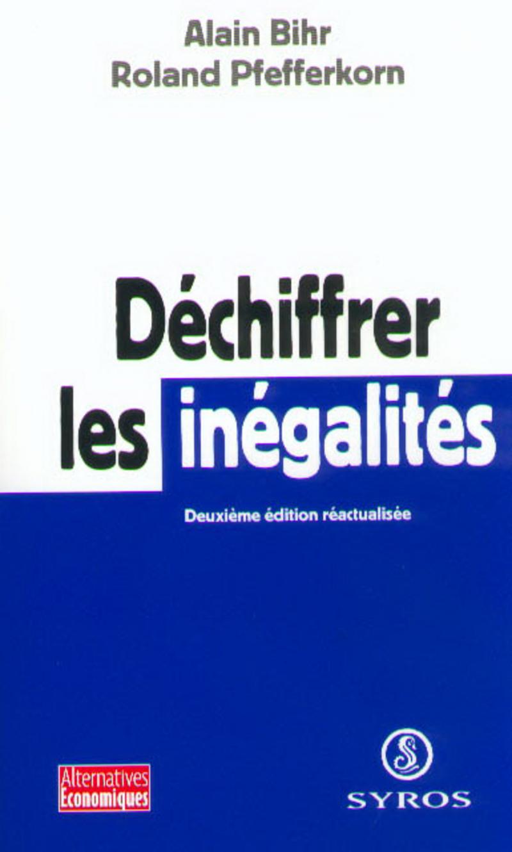 Déchiffrer les inégalités - Alain BIHR, Roland PFEFFERKORN