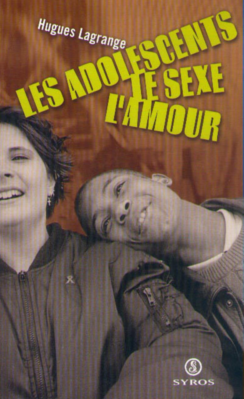 Les Adolescents Le Sexe L Amour Hugues Lagrange