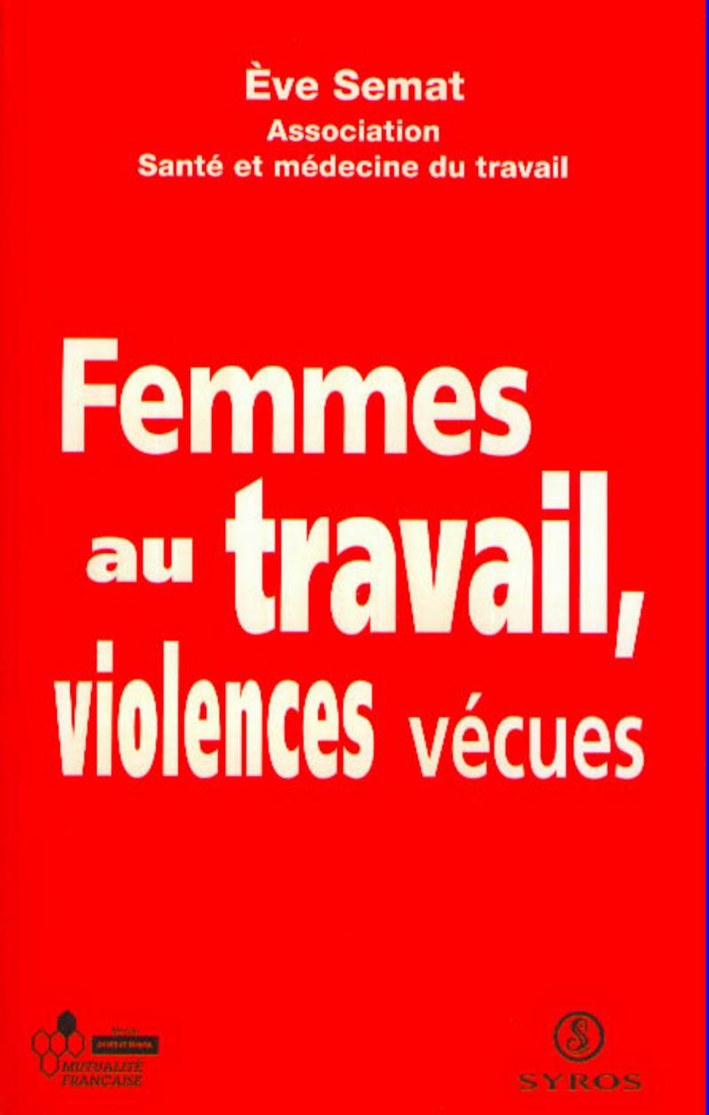 Femmes au travail, violences vécues -  ASSOCIATION SANTÉ ET MÉDECINE DU TRAVAIL