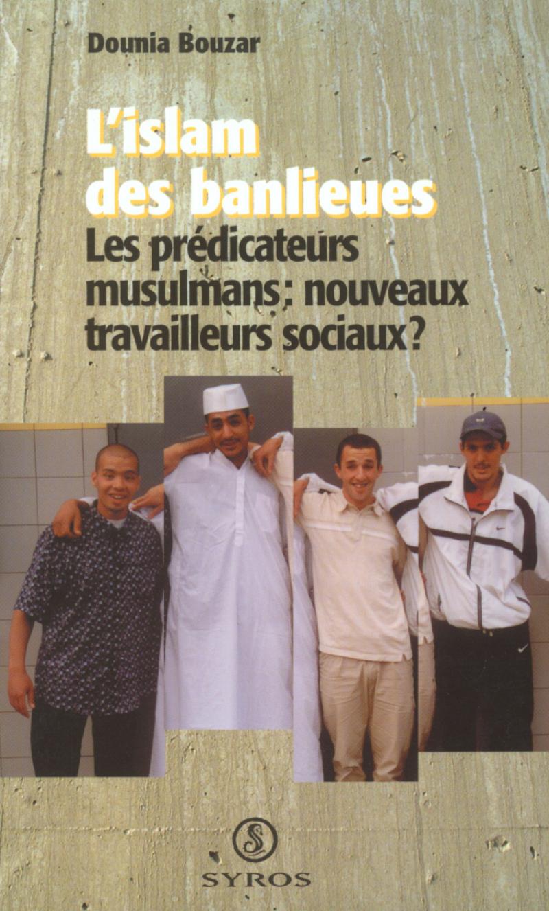 L'islam des banlieues - Dounia BOUZAR
