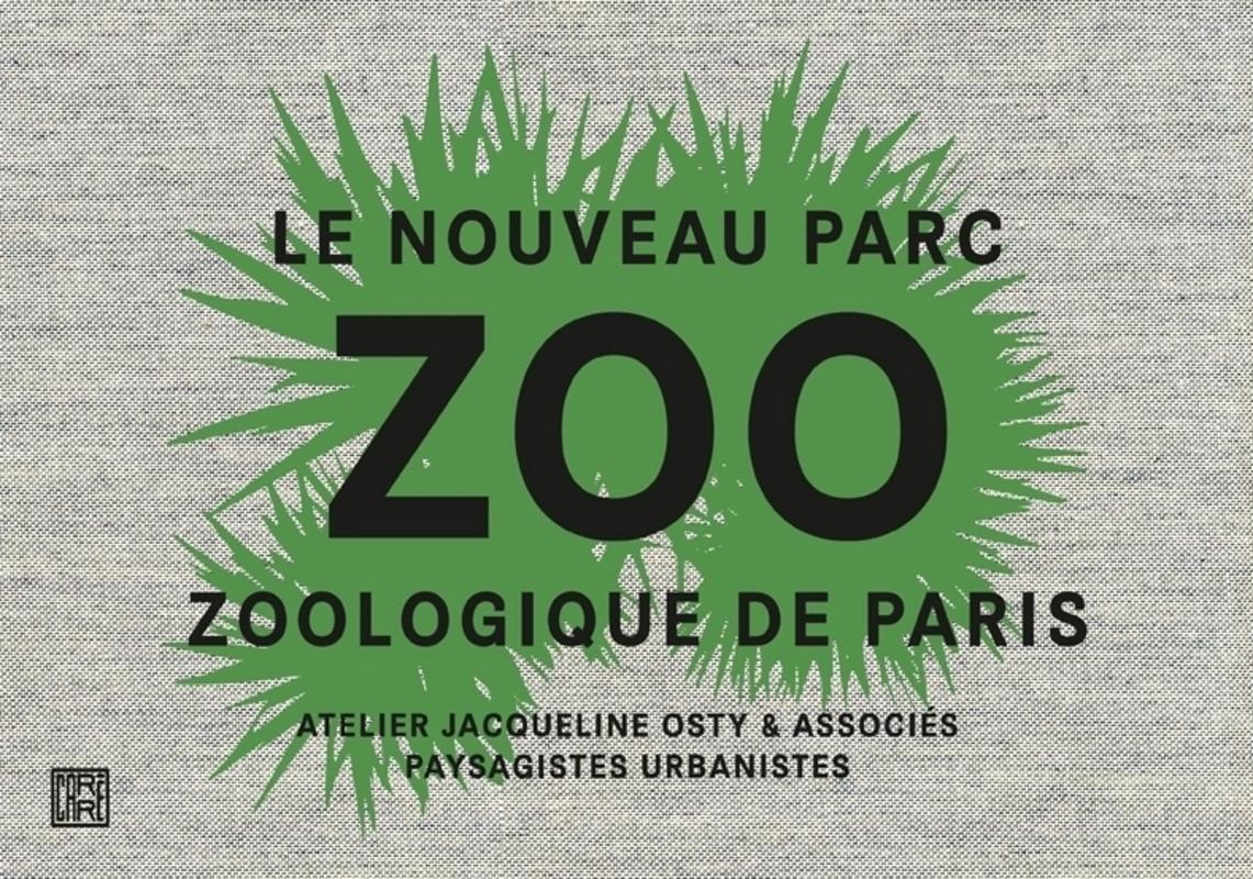Zoo. Le nouveau parc zoologique de Paris - Jacqueline OSTY
