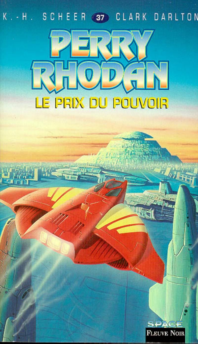 LE PRIX DU POUVOIR - PERRY RHODAN - Clark DARLTON,K.-H. SCHEER