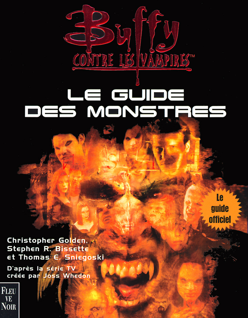 LE GUIDE DES MONSTRES - R.S. BISSETTE,Christopher GOLDEN,Thomas E. SNIEGOSKI
