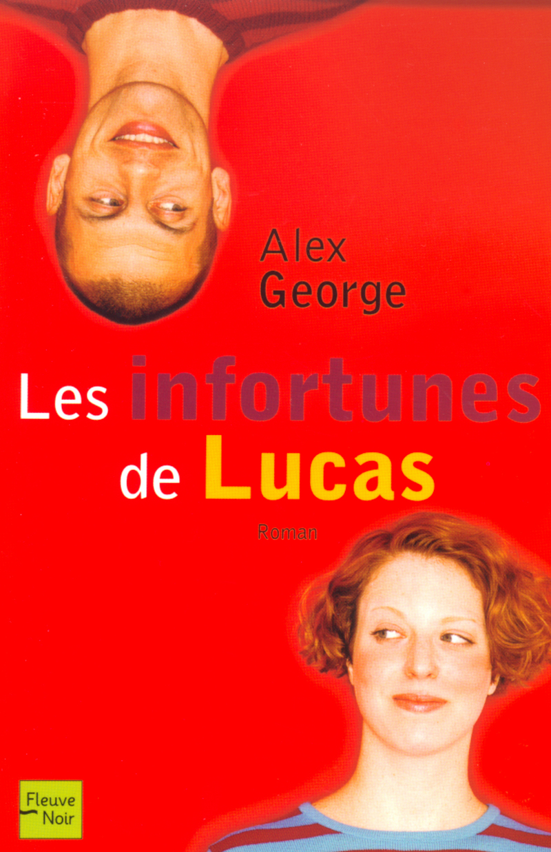 LES INFORTUNES DE LUCAS - Alex GEORGE