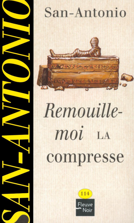 REMOUILLE-MOI LA COMPRESSE - SAN-ANTONIO