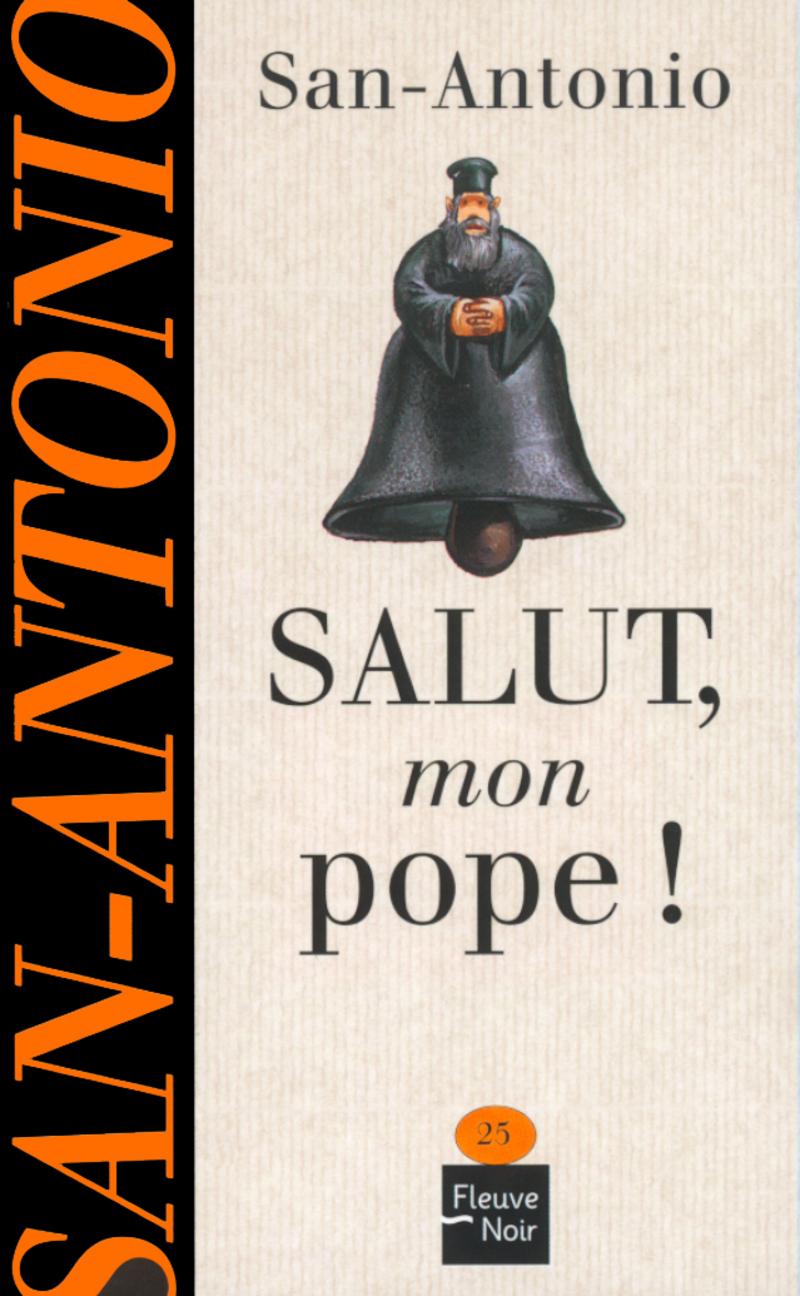 SALUT, MON POPE ! - SAN-ANTONIO