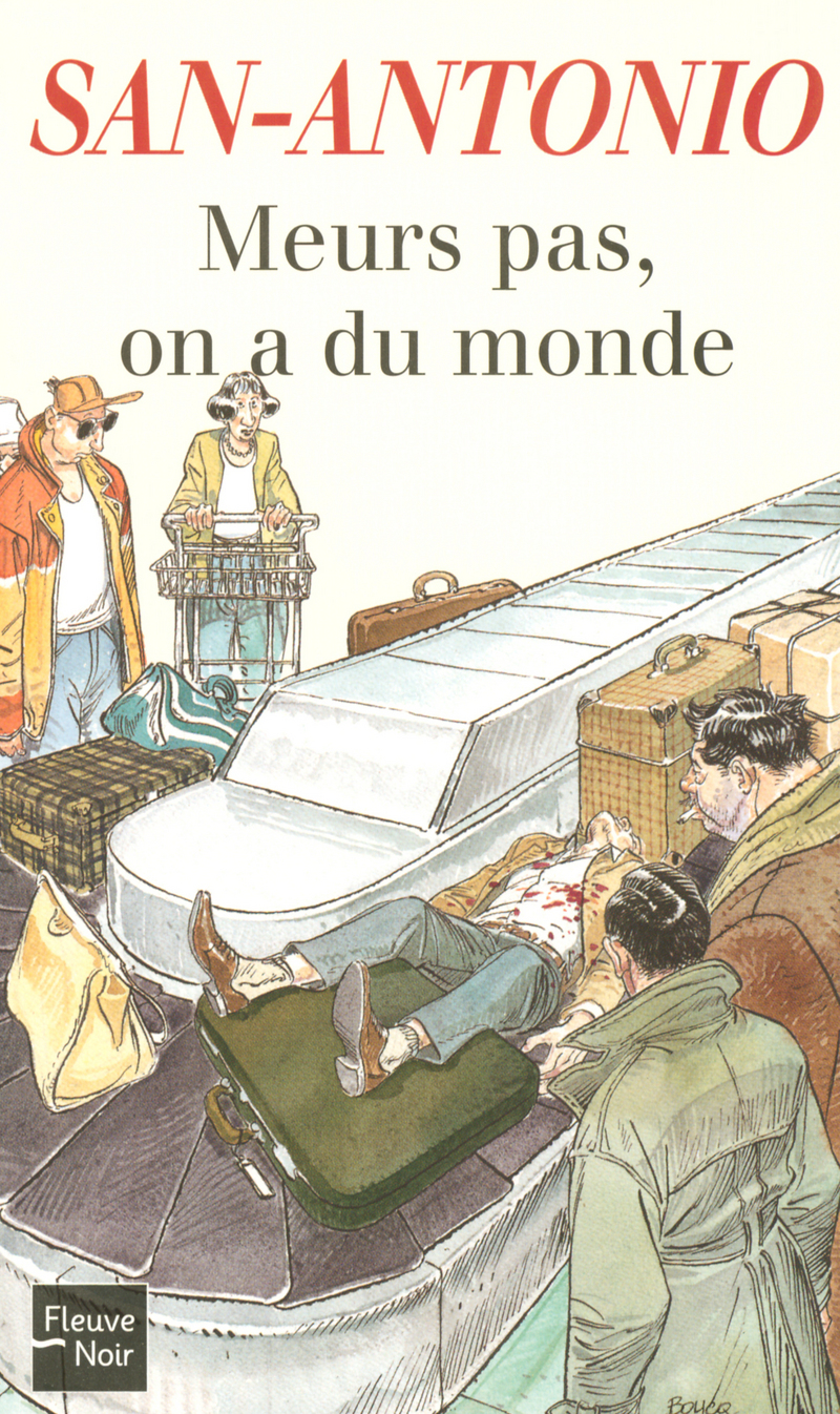 MEURS PAS, ON A DU MONDE - SAN-ANTONIO