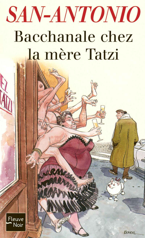BACCHANALE CHEZ LA M�RE TATZI - SAN-ANTONIO