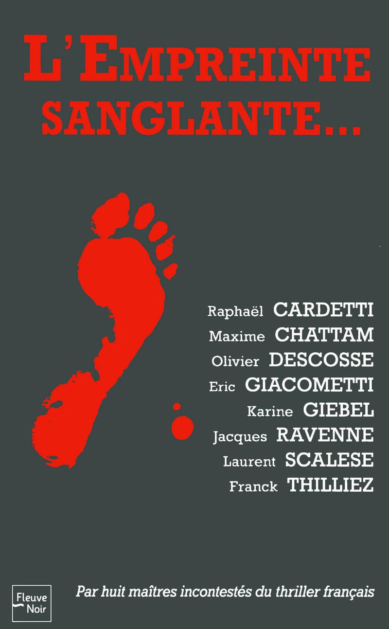 L'EMPREINTE SANGLANTE - Rapha�l CARDETTI,Maxime CHATTAM,Laurent SCALESE,Olivier DESCOSSE,Karine GIEBEL,GIACOMETTI RAVENNE,Franck THILLIEZ